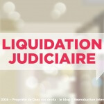 Liquidation judiciaire d'une entreprise